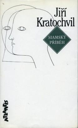 Kratochvil, Jiří - Siamský příběh