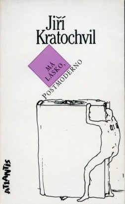 Kratochvil, Jiří - Má lásko, postmoderno