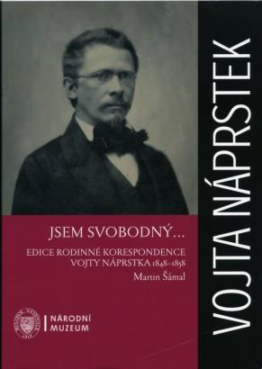 Šámal, Martin - Vojta Náprstek: Jsem svobodný...