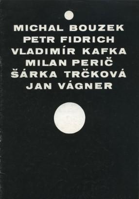 Michal Bouzek, Petr Fidrich, Vladimír Kafka, Milan Perič, Šárka Trčková, Jan Vágner