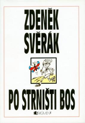 Svěrák, Zdeněk - Po strništi bos