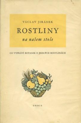 Jirásek, Václav - Rostliny na našem stole