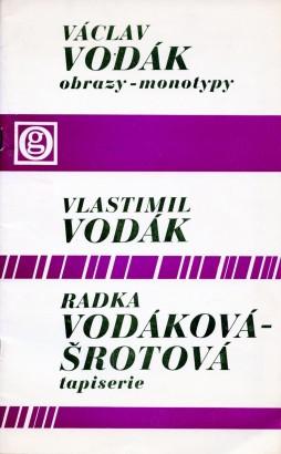Václav Vodák: Obrazy - monotypy, Vlastimil Vodák, Radka Vodáková-Šrotová: Tapiserie