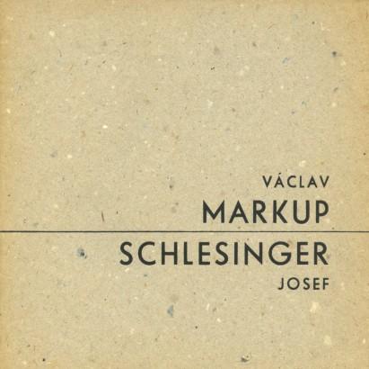 Václav Markup, Josef Schlesinger
