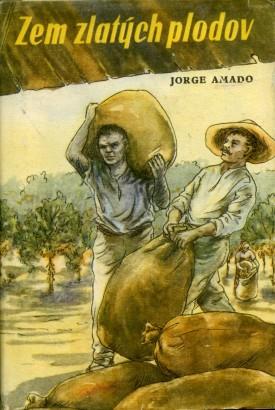 Amado, Jorge - Zem zlatých plodov