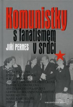 Pernes, Jiří - Komunistky s fanatismem v srdci