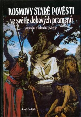 Sadílek, Josef - Kosmovy staré pověsti ve světle dobových pramenů