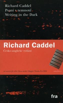 Caddel, Richard - Psaní v temnotě / Writing in the Dark