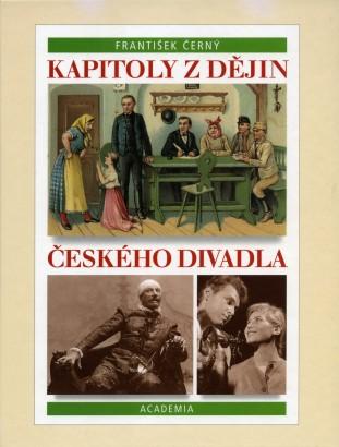 Černý, František - Kapitoly z dějin českého divadla