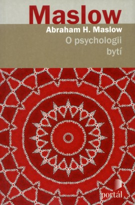 Maslow, Abraham - O psychologii bytí