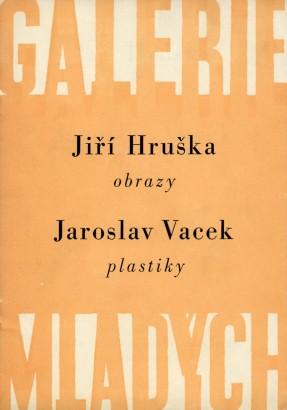 Jiří Hruška: Obrazy, Jaroslav Vacek: Plastiky