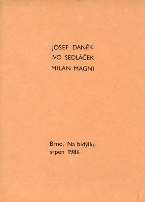 Josef Daněk, Ivo Sedláček, Milan Magni