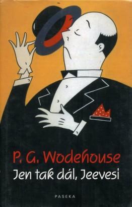 Wodehouse, Pelham - Jen tak dál, Jeevesi