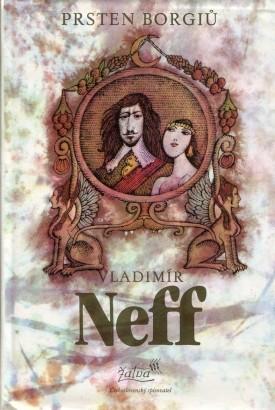 Neff, Vladimír - Prsten Borgiů