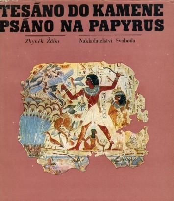 Žába, Zbyněk - Tesáno do kamene, psáno na papyrus
