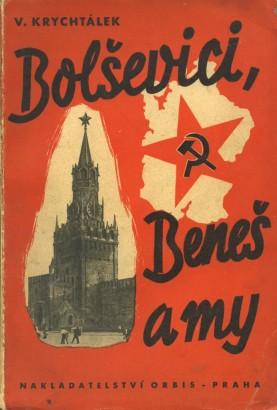Krychtálek, Vladimír - Bolševici, Beneš a my