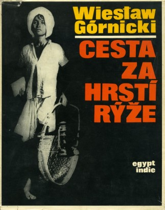 Górnicki, Wiesław - Cesta za hrstí rýže
