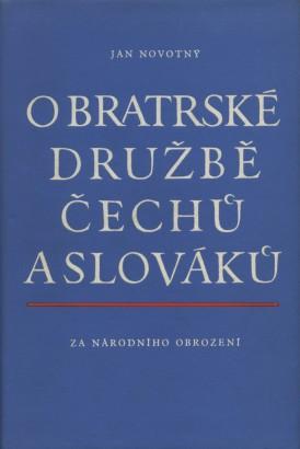 Novotný, Jan - O bratrské družbě Čechů a Slováků za národního obrození