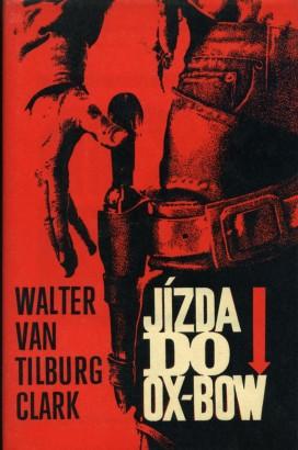 Clark, Walter van Tilburg - Jízda do Ox-Bow