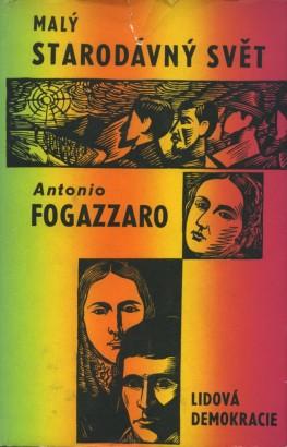 Fogazzaro, Antonio - Malý starodávný svět