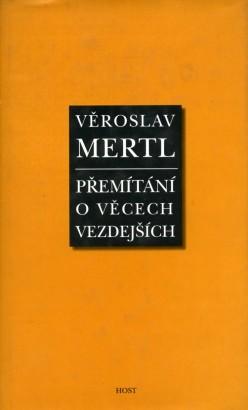 Mertl, Věroslav - Přemítání o věcech vezdejších