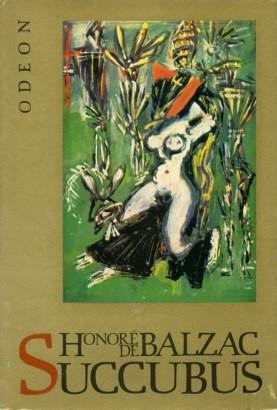 Balzac, Honoré de - Succubus aneb Běs sviňavý ženský