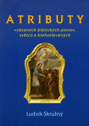 Skružný, Ludvík - Atributy vybraných biblických postav, světců a blahoslavených
