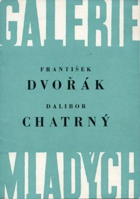 František Dvořák, Dalibor Chatrný