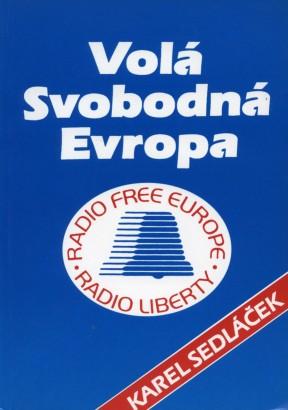 Sedláček, Karel - Volá Svobodná Evropa