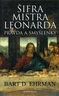 Ehrman, Bart - Šifra mistra Leonarda: Pravda a smyšlenky