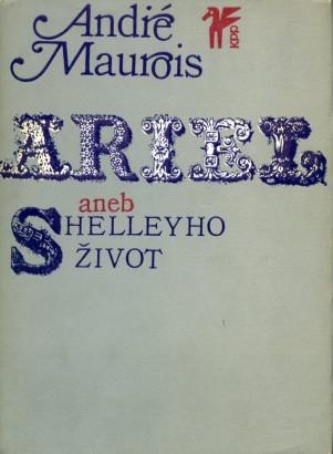 Maurois, André - Ariel aneb Shelleyho život