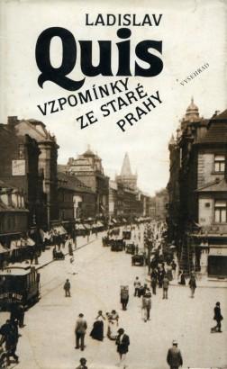 Quis, Ladislav - Vzpomínky ze staré Prahy