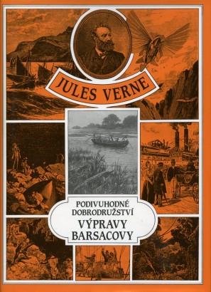 Verne, Jules - Podivuhodné dobrodružství výpravy Barsacovy