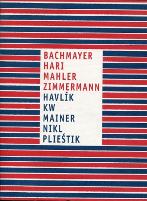 Aldo Bachmayer, Hari (Hansruedy Rickenbach), Philippe Mahler, Martin Zimmermann, Vladimír Havlík, KW, Martin Mainer, Petr Nikl, Jiří Plieštik