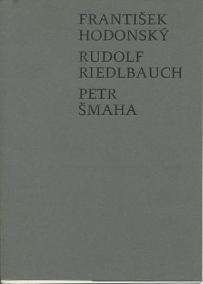 František Hodonský, Rudolf Rieldlbauch, Petr Šmaha: Obrazy a kresby