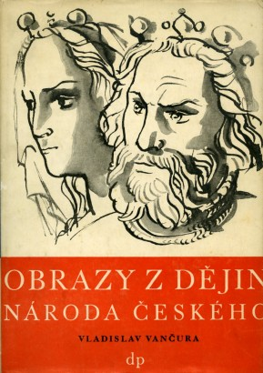 Vančura, Vladislav - Obrazy z dějin národa českého