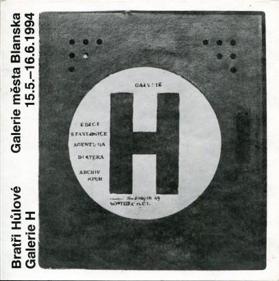 Bratři Hůlové, Galerie H