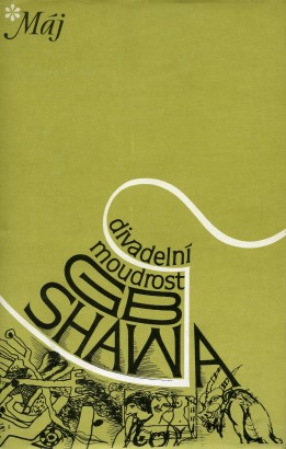 Shaw, George - Divadelní moudrost GB Shawa