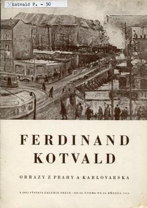 Ferdinand Kotvald: Obrazy z Prahy a Karlovarska