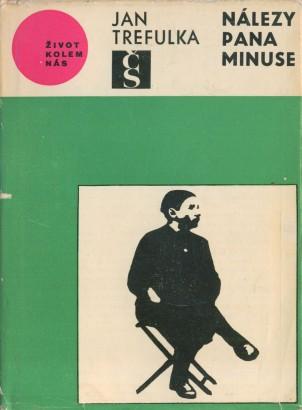 Trefulka, Jan - Nálezy pana Minuse