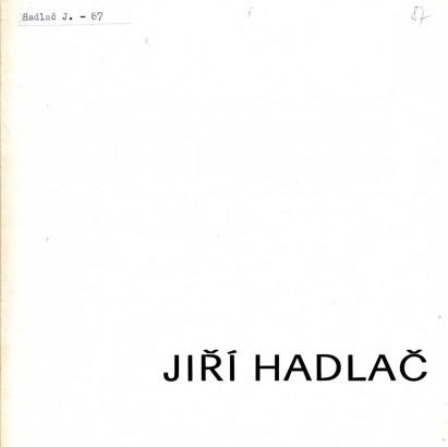 Jiří Hadlač: Poselství tvorby