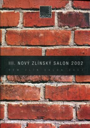 III. Nový zlínský salon 2002 / 3rd New Zlín Salon 2002