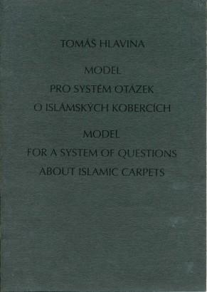 Tomáš Hlavina: Model pro systém otázek o islámských kobercích/Model for a Systém of Questions about Islamic Carpets