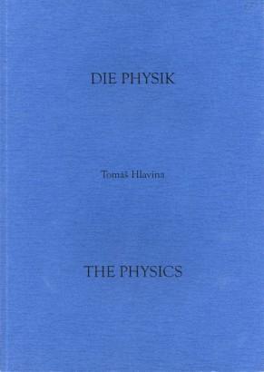 Tomáš Hlavina: Die Physik / The Physics