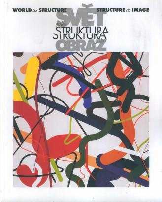 Svět jako struktura, struktura jako obraz / World as Structure, Structure as Image