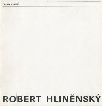 Robert Hliněnský: Obrazy a kresby