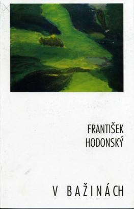 František Hodonský: V bažinách
