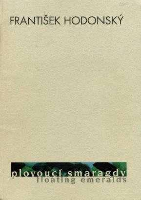 František Hodonský: Plovoucí smaragdy