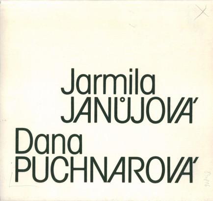 Jarmila Janůjová, Dana Puchnarová