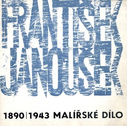 František Janoušek 1890-1943: Malířské dílo